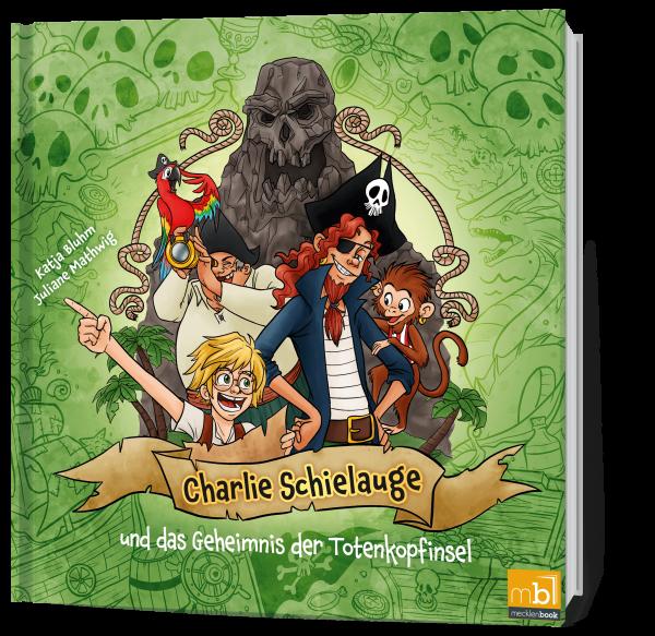 Charlie Schielauge und das Geheimnis der Totenkopfinsel
