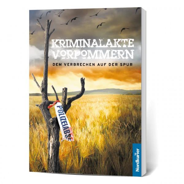Kriminalakte Vorpommern: Dem Verbrechen auf der Spur