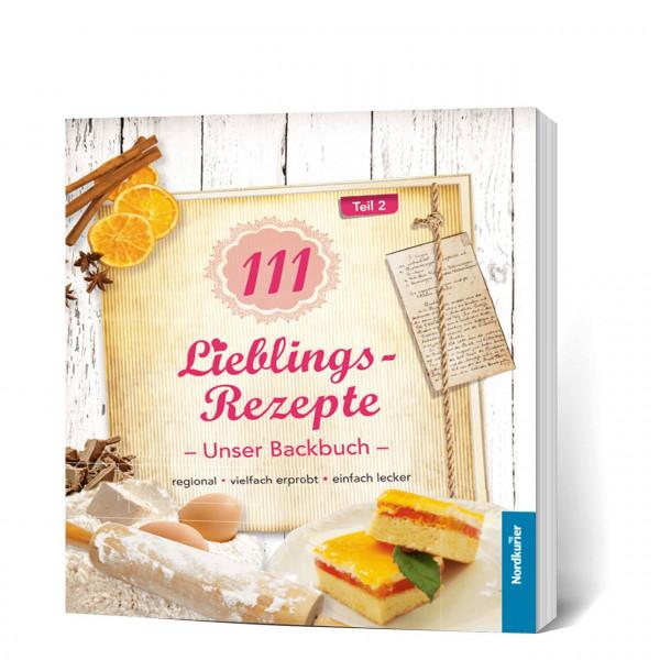 111 Lieblings-Rezepte – Unser Backbuch