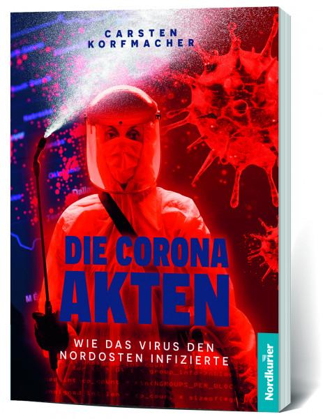 Die Corona-Akten: Wie das Virus den Nordosten infizierte