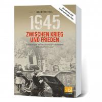 1945 – Zwischen Krieg und Frieden, Dritter Teil: Erinnerungen aus Mecklenburg,-Vorpommern und der alten Heimat