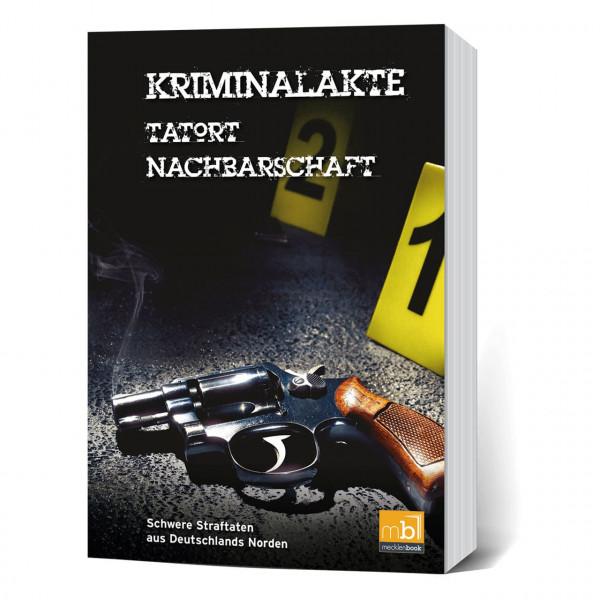 Kriminalakte - Tatort Nachbarschaft: Schwere Straftaten aus Deutschlands Norden