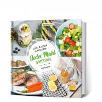Jedes Mahl saisonal: Leicht und lecker durchs Jahr